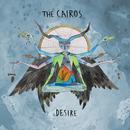 Desire/The Cairos