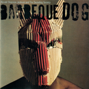 Barbeque Dog/Ronald Shannon Jackson & The Decoding Society