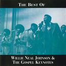 The Best Of Willie Neal Johnson & The Gospel Keynotes/Willie Neal Johnson And The Gospel Keynotes