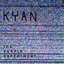 The Purple Experiment/Kyan