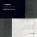 Bach, Chopin, Fauré: Chonguri/Thomas Demenga, Thomas Larcher, Teodoro Anzellotti