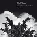 トルミス:雷鳴への連祷/Tönu Kaljuste/Estonian Philharmonic Chamber Choir