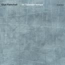 カンチェリ:イン・リステッソ・テンポ/Gidon Kremer, Oleg Maisenberg, Kremerata Baltica, The Bridge Ensemble