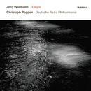 Elegie/Jörg Widmann, Heinz Holliger, German Radio Philharmonic Orchestra, Christoph Poppen