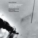 Lauds And Lamentations - Music Of Elliott Carter And Isang Yun/Heinz Holliger, Thomas Zehetmair, Ruth Killius, Thomas Demenga