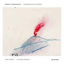 Lachenmann: Schwankungen am Rand/Peter Eötvös, Ensemble Modern, Ensemble Modern Orchestra