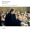 Dust Of Time - Music For The Film By Theo Angelopoulos/Eleni Karaindrou