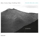 Caoine - Biber / Hartke / Reger / Rochberg / Bach/Michelle Makarski