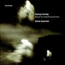 クルターク:弦楽器のための作品集/Keller Quartett, György Kurtág, Miklós Perényi