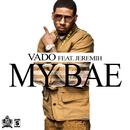 My Bae (feat. Jeremih)/Vado