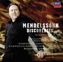 Mendelssohn Discoveries/Roberto Prosseda, Gewandhausorchester Leipzig, Riccardo Chailly