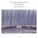Karaindrou: The Suspended Step Of The Stork - Composed For The Film By Theo Angelopoulos/Eleni Karaindrou Ensemble