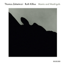 Manto And Madrigals/Thomas Zehetmair, Ruth Killius
