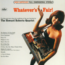 Whatever's Fair/The Howard Roberts Quartet