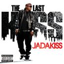 THE LAST KISS [ EXPLICIT VERSION ]/Jadakiss
