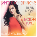 The Sun Won't Set (Robot Koch Remix)/Anoushka Shankar, Norah Jones