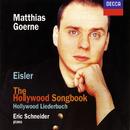 Eisler: The Hollywood Songbook/Matthias Goerne, Eric Schneider