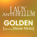 Golden (feat. Stevie Nicks)/Lady Antebellum
