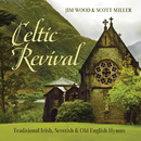 Celtic Revival: Traditional Irish, Scottish & Old English Hymns/Jim Wood, Scott Miller