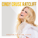 Heaven Raining Down/Cindy Cruse Ratcliff