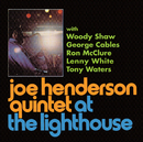 At The Lighthouse/Joe Henderson Quintet