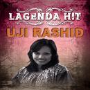 Lagenda Hit/Uji Rashid
