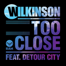 Too Close (feat. Detour City)/Wilkinson