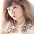 We Are Never Ever Getting Back Together (Japanese Ver.)/MACO