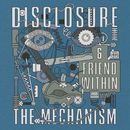 The Mechanism/Disclosure, Friend Within