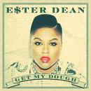 Get My Dough/Ester Dean
