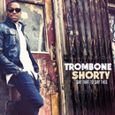 Say That To Say This/Trombone Shorty