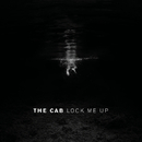 Lock Me Up/The Cab