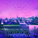 Best Day Of My Life (Just A Gent Remix)/American Authors