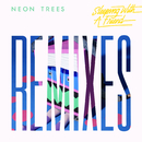 Sleeping With A Friend (Remixes)/Neon Trees