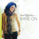 Shine On/Sarah McLachlan