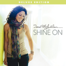 Shine On(Deluxe Edition)/Sarah McLachlan
