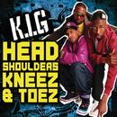 Head, Shoulders, Kneez & Toez (Digital)/K.I.G