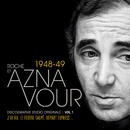 Vol. 1 - 1948/49 Discographie studio originale/Charles Aznavour, Pierre Roche