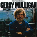 The Age Of Steam/Gerry Mulligan