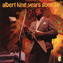Years Gone By/Albert King
