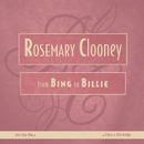 From Bing To Billie/Rosemary Clooney
