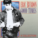 Good Times - A Collection/Eric Burdon