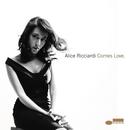 Comes Love/Alice Ricciardi