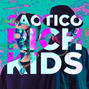Rich Kids/Caotico