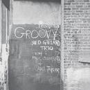 Groovy (Rudy Van Gelder Remaster) (feat. Paul Chambers, Art Taylor)/Red Garland Trio