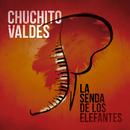 La Senda De Los Elefantes/Chuchito Valdés