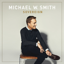 Sovereign/Michael W. Smith