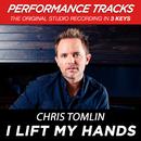 I Lift My Hands (Performance Tracks) - EP/Chris Tomlin