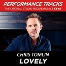 Lovely (Performance Tracks)/Chris Tomlin