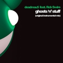 Ghosts 'n' Stuff/deadmau5, Rob Swire